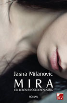 Milanovic Jasna, MIra - Ein Leben im goldenen Käfig