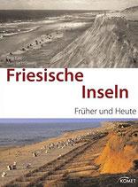 Friesische Inseln früher und heute
