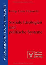 Horowitz Irving Louis, Soziale Ideologien und politische Systeme