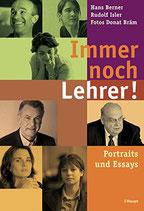 Berner Hans, Immer noch Lehrer - Portraits und Essays