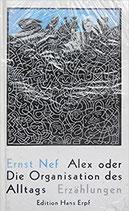 Nef Ernst, Alex oder Die Organisation des Alltags. Erzählungen