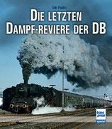 Udo Paulitz, Die letzten Dampf-Reviere der DB