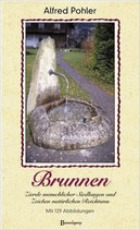 Pohler Alfred, Brunnen: Zierde menschlicher Siedlungen und Zeichen natürlichen Reichtums