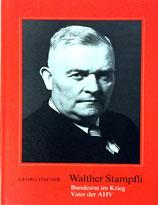 Hafner Georg, Walter Stampfli - Bundesrat im Krieg - Vater der AHV