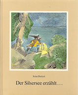Irma Dorizzi, Der Silsersee erzählt...