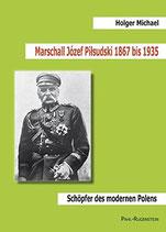Michael Holger, Marschall Józef Pilsudski 1867 bis 1935. Schöpfer des modernen Polens (antiquarisch)