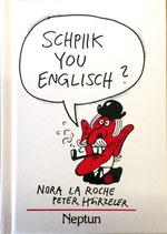 Nora la Roche und Peter Hürzeler, Schpiik you Englisch