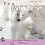Lebherz Heike, Kleine Weis(s)heiten: Positive Gedanken zu Mensch + Hund