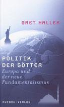 Gret Haller, Politik der Götter