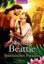 Beattie Michelle, Stürmisches Paradies