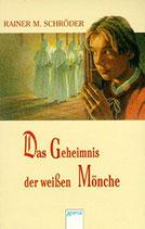 Schröder Rainer M., Das Geheimnis der weissen Mönche (antiquarisch)