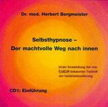 Dr. med Herbert Bergmeister, Selbsthypnose - Der machtvolle Weg nach Innen (CD)