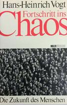 Vogt Hans-Heinrich, Fortschritt ins Chaos