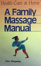 Chen Zahoguang, Am Family Massage Manual - Healt Care at Home (englisch) (antiquarisch)