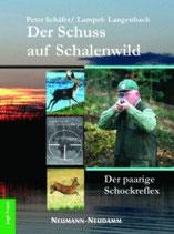 Peter Schäfer, Der Schuss auf Schalenwild