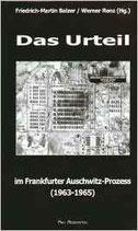 Balzer Friedrich M., Das Urteil im Frankfurter Auschwitz-Prozess (1963-1965)