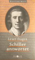 Wolf Manfred, Leser fragen - Schiller antwortet