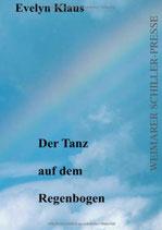 Klaus Evelyn, Der Tanz auf dem Regenbogen - biographische Erzählung