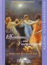 Grünewald Marina, Elfentanz und Feenreigen - Märchen aus alter Zeit