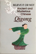 Believe it or Not: Ancient and Mysterious Chinese Qigong