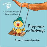 Constanze Hanisch und Dana Ferchland, Piepmax unterwegs - Eine Himmelsreise
