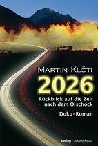 Klöti Martin, 2026 - Rückblick auf die Zeit nach dem Ölschock - Doku-Roman