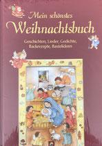 Mein schönstes Weihnachtsbuch - Geschichten, Lieder, Gedichte, Backrezepte, Bastelideen