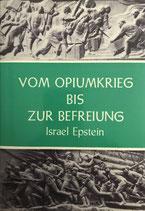 Epstein Israel, Vom Opiumkrieg bis zur Befreiung (antiquarisch)