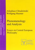 Chrudzimski Arkadiusz, Phenomenology & Analysis: Essays in Central European Philosophy: Essays on Central European Philosophy (englisch)