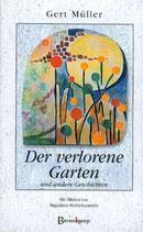 Müller Gert, Der verlorene Garten und andere Geschichten