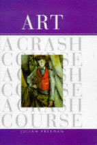 Freeman Julian, Art: A Crash Course (Englisch) (antiquarisch)