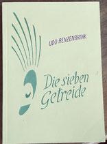 Renzenbrink Udo, Die sieben Getreide (antiquarisch)
