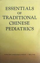 Essentials of traditional Chinese Pediatrics (englisch) (antiquarisch)
