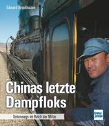 Broekhuizen Edward, Chinas letzte Dampfloks - Unterwegs im Reich der Mitte