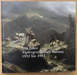 100 Jahre Älplergesellschaft Sarnen 1882 bis 1982 (antiquarisch)