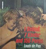 de Pas Louis, 1 Schloss, 7 Kinder und 150 Ponys (antiquarisch)