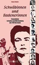 Finkele Diana, Schwäbinnen und Badenerinnen - Frauenleben in Baden und Württemberg von 1750 bis heute