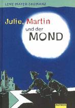 Mayer-Skumanz Lene, Julie, Martin und der Mond (antiquarisch)