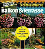 Haberer Martin, So blüht es schöner auf Balkon & Terrasse - Das blühende Paradies (antiquarisch)