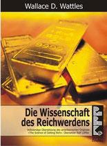 Wallace D. Wattles, Die Wissenschaft des Reichwerdens