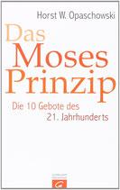 Opaschowski Horst W. Das Moses Prinzip - Die 10 Gebote des 21. Jahrhunderts (antiquarisch)