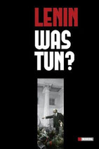 Wladimir I. Lenin, Was tun?