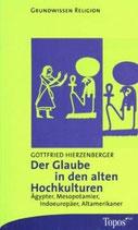 Hierzenberger, Der Glaube der alten Hochkulturen