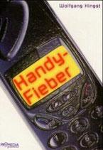Wolfgang Hingst, Handyfieber