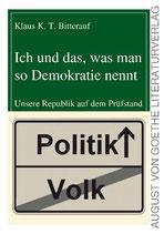 Klaus Bitterauf, Ich, und das was man so Demokratie nennt