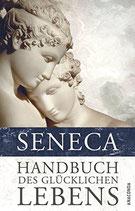 Seneca, Handbuch des glücklichen Lebens
