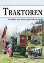 Traktoren - Vom Hart-Parr bis zum Fendt 936 Vario