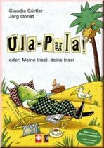 Claudia Gürtler, Ula-Pula! oder Deine Insel, meine Insel