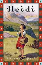 Spyri Johanna, Heidi - Vollständige Ausgabe. Erster und zweiter Teil