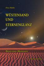 Mathis Erica, Wüstensand und Sternenglanz - Reisen eines Abenteurers